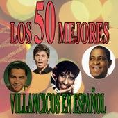 Los 50 mejores villancicos en español by Various Artists