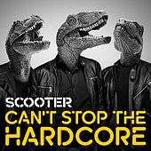 Can't Stop the Hardcore von Scooter