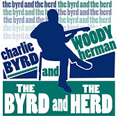 The Byrd and the Herd von Charlie Byrd