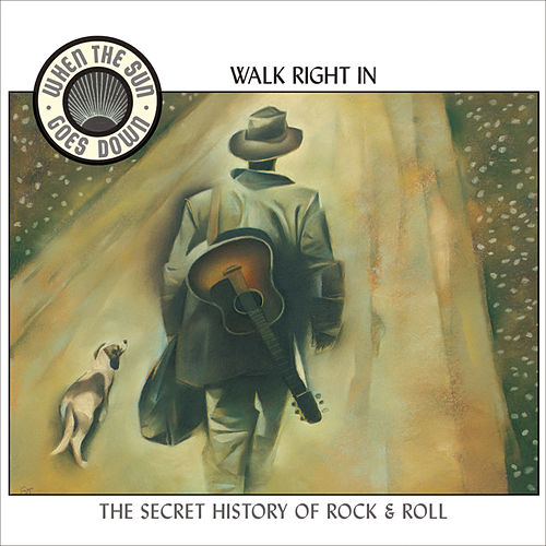 When the Sun Goes Down, Vol. 1: Walk Right In by Various Artists