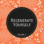 Regenerate Yourself, Vol. 07 by Various Artists