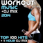 Workout Music DJ Mix 2014 Top 100 Hits + 1 Hour DJ Mix de Various Artists