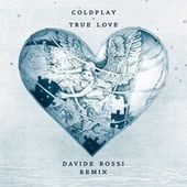 True Love (Davide Rossi Remix) de Coldplay