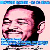 Brownie Mcghee Plus Special Guests: Go On Blues by Various Artists