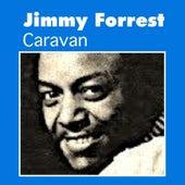 Caravan by Jimmy Forrest