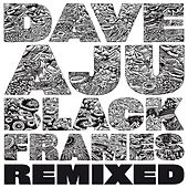 Black Frames (Remixed) by Dave Aju
