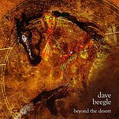 Beyond The Desert by Dave Beegle