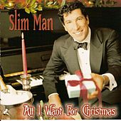 All I Want For Christmas by Slim Man