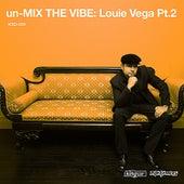 Un-Mix the Vibe: Louie Vega Part 2 by Various Artists