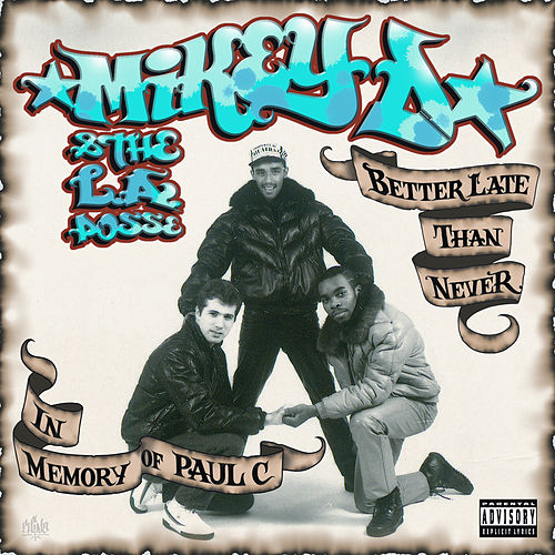 Better Late Than Never - In Memory Of Paul C by Mikey D & The LA Posse