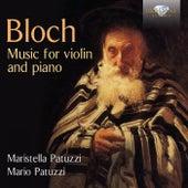 Bloch: Music for Violin and Piano by Maristella Patuzzi