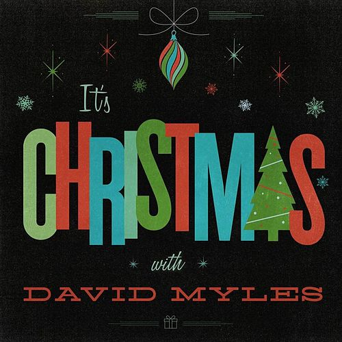 It's Christmas by David Myles
