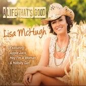 A Life That's Good de Lisa McHugh