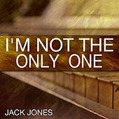 I'm Not the Only One (Tribute to Sam Smith) von Jack Jones