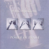 Power of Praise by Phil Driscoll