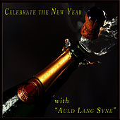 Celebrate the New Year with Auld Lang Syne by Various Artists