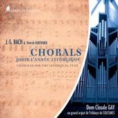 Bach & Buxtehude: Chorals pour l'année liturgique von Dom Claude Gay