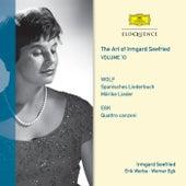 The Art Of Irmgard Seefried - Volume 10: Wolf & Egk Lieder by Irmgard Seefried