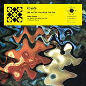 Let Me Tell You What I've Got - EP by Koyote