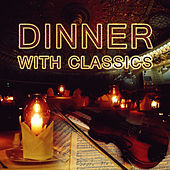 Dinner with the Classics - Music and Romantic Music Backgrounds, Platinum Classical Collection, Dinner with the Classics - Music and Romantic Music Backgrounds, Platinum Classic Beethoven, Vivaldi, Mozart, Bach Music Collection de Classical Dinner Music Academy