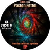 From The Surface & Upwards - Single von Paxton Fettel