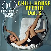 A Chill House Affair, Vol. 3 (60 Fantastic Summer Tunes) de Various Artists
