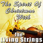 The Spirit of Christmas with the Living Strings by Living Strings