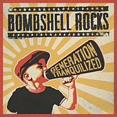 Generation Tranquilized de Bombshell Rocks