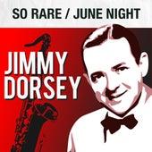 So Rare / June Night de Jimmy Dorsey