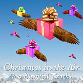 Christmas in the Air (100 Essential Tracks) by Various Artists