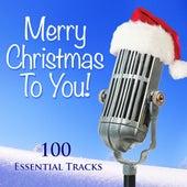 Merry Christmas to You! (100 Essential Tracks) de Various Artists