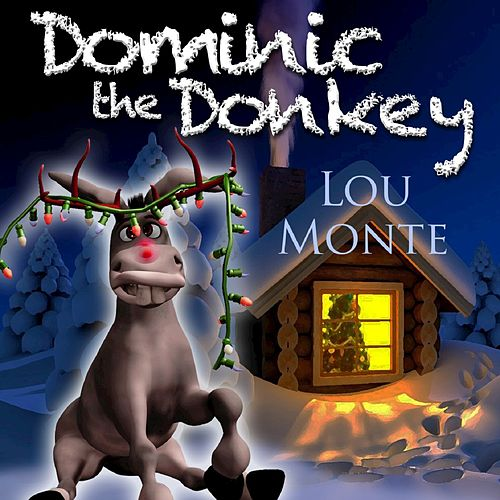dominick the donkey by lou monte - Dominick The Donkey Christmas Song