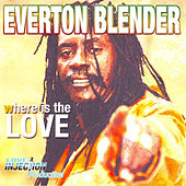 Where Is The Love by Everton Blender
