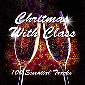 Christmas with Class (100 Essential Tracks) de Various Artists