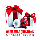 Christmas Questions by Charles Brown