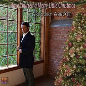 Have Yourself a Merry Little Christmas de Gregory Abbott