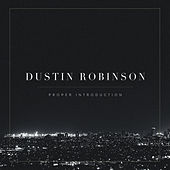Proper Introduction by Dustin Robinson