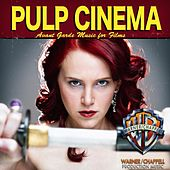 Pulp Cinema: Avant Garde Music for Films by Hollywood Film Music Orchestra