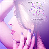 P.I.M.P. (Purp Is My Perfume) (feat. Lucky Luciano) by Carolyn Rodriguez