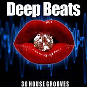 Deep Beats (30 House Grooves) by Various Artists