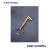 Picric Wobble (feat. Creative Improvisors Orchestra) by Bobby Naughton