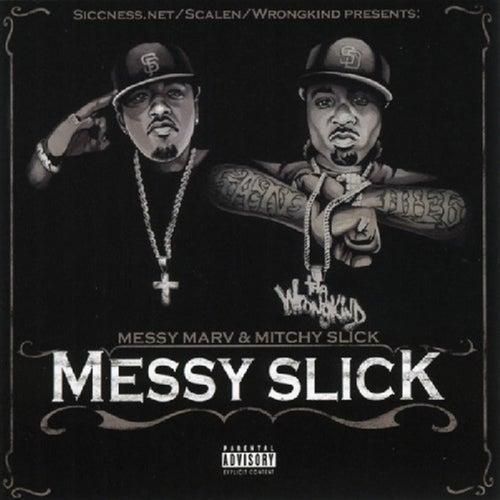 Messy Slick by Messy Marv