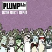System Addict/Doppler by Plump DJs