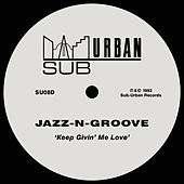 Keep Givin' Me Love de Jazz N' Groove