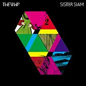Sister Siam de The Whip