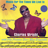Music For The Times We Live In by Charles Wright
