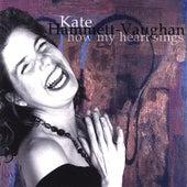 How My Heart Sings by Kate Hammett-Vaughan