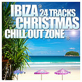 Ibiza Christmas 24 Tracks Chill Out Zone by Various Artists