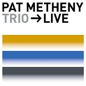 Trio - Live de Pat Metheny