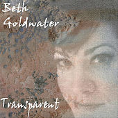 Transparent by Beth Goldwater